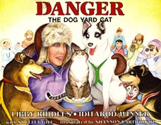 Danger: The Dog Yard Cat By Libby Riddles